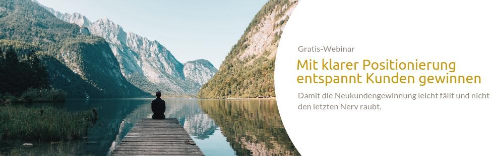 """Webinar """"Mit klarer Positionierung entspannt Kunden gewinnen"""""""