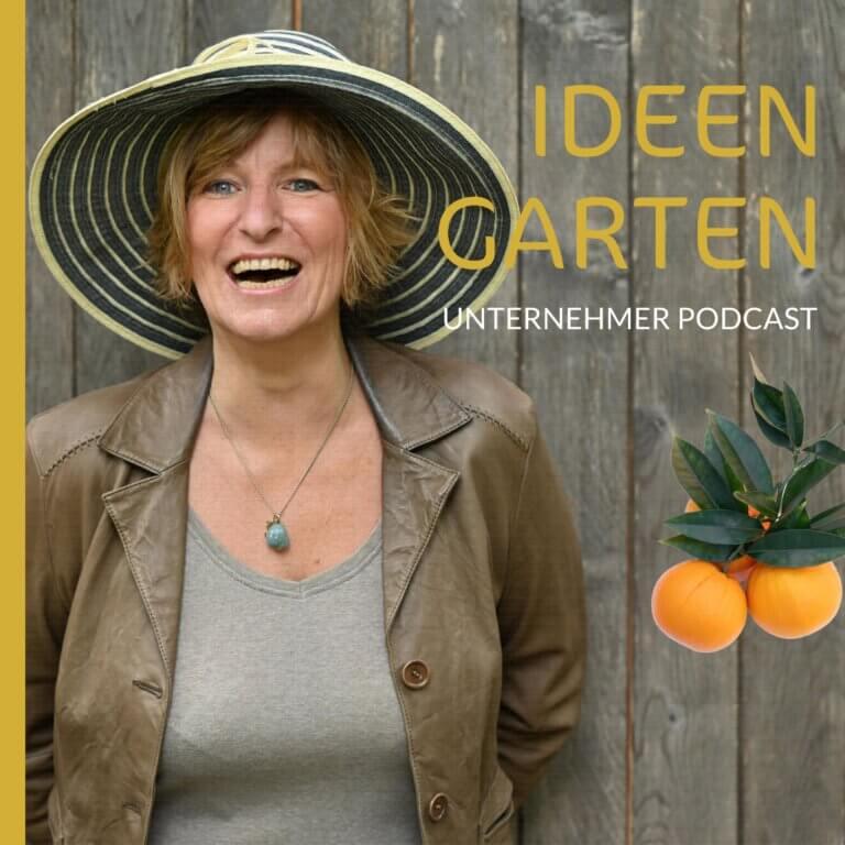 Ideengarten Unternehmer Podcast - Kunden gewinnen und nachhaltig wachsen